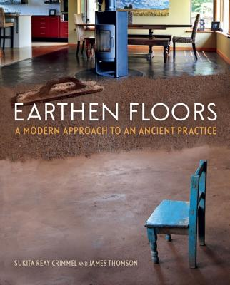 Earthen Floors By Reay Crimmel , Sukita/ Thomson, James